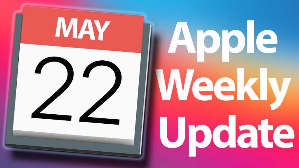 Apple Weekly Update