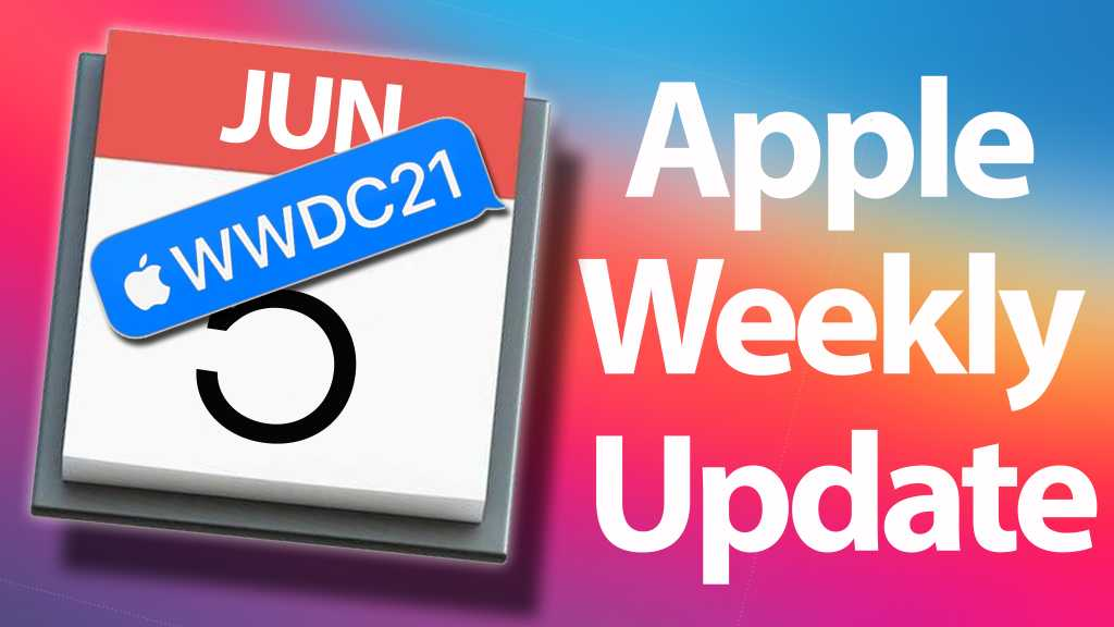 Apple Weekly Update WWDC